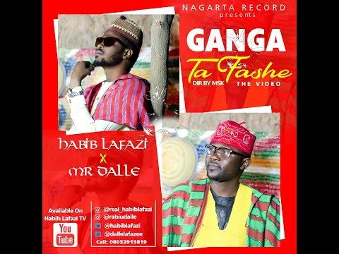 Ganga Ta Fashe By Habib Lafazi Ft Rabiu Dalle _official  Hausa Musical Video