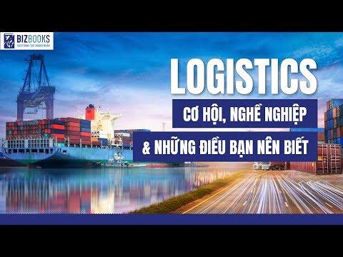 Logistics là gì? Cơ hội nghề nghiệp - Bí quyết thành công
