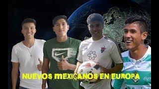 Mexicanos en Europa nuevos jugadores en las ligas Españolas