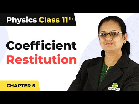 Coefficient of Restitution - Work, Energy and Power | Class 11 Physics