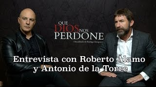 Nonton Entrevista Con Roberto   Lamo Y Antonio De La Torre Por  Que Dios Nos Perdone  Film Subtitle Indonesia Streaming Movie Download