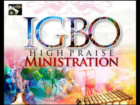 IGBO HIGH PRAISE MINISTRATION (B)