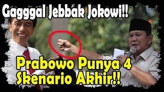 Video GAGGGAL JUEBBAAK JOKOWI, PRABOWO PUNYA 4 SKENARIO TERAKHIRR MP3, 3GP, MP4, WEBM, AVI, FLV April 2019