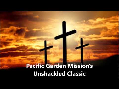 A Classic From The Pacific Garden Mission S Radio Programme Unshackled Whatyareckon