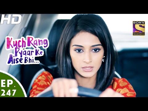 Kuch Rang Pyar Ke Aise Bhi - कुछ रंग प्यार के ऐसे भी - Ep 247 - 8th Feb, 2017