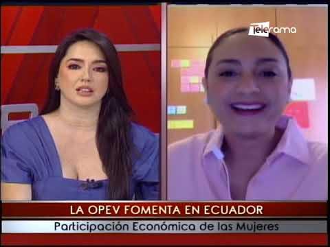 La OPEV fomenta en Ecuador participación económico de las mujeres