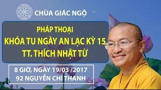 [LIVESTREAM] Thiền Tứ Niệm Xứ 1: Quán Thân -  TT. Thích Nhật Từ - 19-03-2017