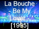LA BOUCHE – Be My Lover