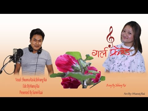 Girlfriend - Jibihang Rai And Shushma Rai (Lyrics Video Song) | New Nepali Pop Folk Song 2017