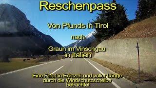 Pfunds Austria  city images : Reschenpass-Pfunds/Tirol/Österreich nach Graun/Italien–Windschutzscheibensicht–Komplett/Echtzeit