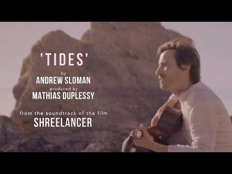 Tides by Andrew Sloman, produced by Mathias Duplessy (from the film 'Shreelancer')