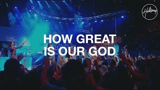 Video How Great Is Our God - Hillsong Worship MP3, 3GP, MP4, WEBM, AVI, FLV Januari 2019