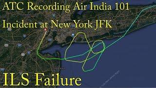 Video ATC RECORDING Air India 101 incident at New York JFK Airport ILS Failure MP3, 3GP, MP4, WEBM, AVI, FLV Juli 2019