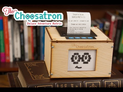 The Choosatron: Interactive Fiction Arcade Machine