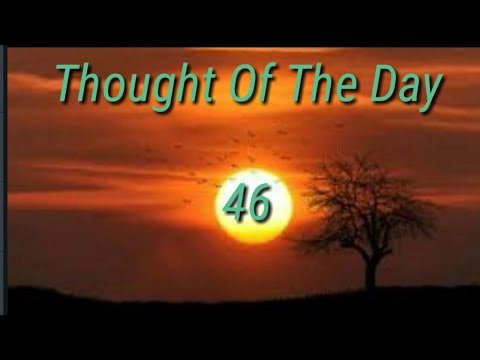 Quote of the day - Thought Of The Day - 46 / Daily Thoughts or Quotes Of Great Person's