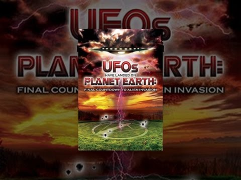 Ufos Have Landed On Planet Earth:  Final Countdown To Alien Invasion