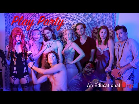 Play Party: An Educational Orgy (Full Movie)