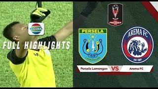 Persela Lamongan (1) vs Arema FC (0) - Full Hightlight | Piala Presiden 2019