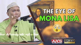 Video The Eye Of Mona Lisa | Ustaz Auni Mohamad MP3, 3GP, MP4, WEBM, AVI, FLV Oktober 2018
