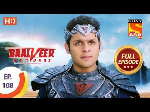 Baalveer Returns - Ep 108 - Full Episode - 6th February 2020