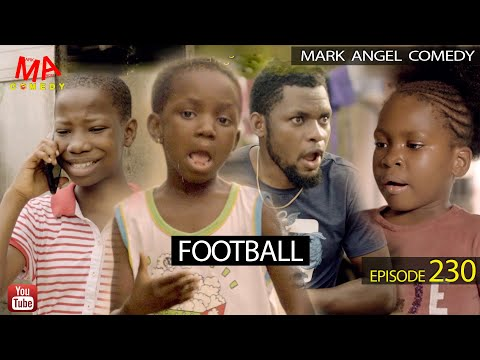 FOOTBALL (Mark Angel Comedy) (Episode 230)