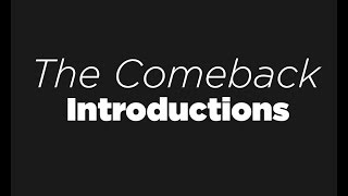 The Comeback Episode 2 – Introductions