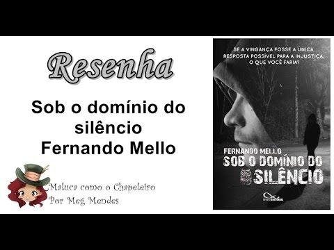 RESENHA | Sob o domínio do silêncio - Fernando Mello