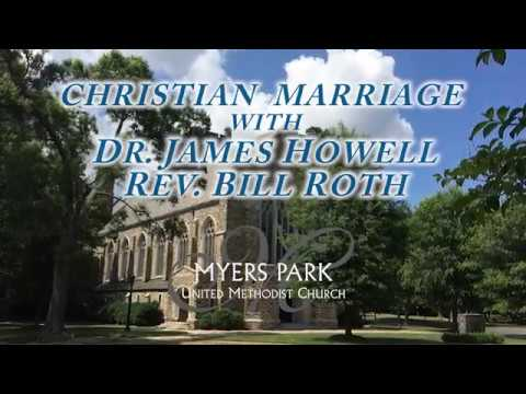 Dr. James Howell with Rev. Bill Roth: Christian Marriage.