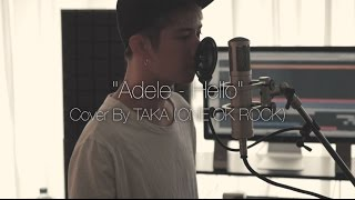 Video Adele - Hello (Cover by Taka from ONE OK ROCK) MP3, 3GP, MP4, WEBM, AVI, FLV Oktober 2018