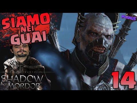 La Terra di Mezzo L' Ombra di Mordor Gameplay ITA #14 - Siamo Nei Guai  - PC