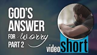 God's Answer for Worry (part 2)