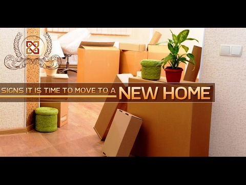 Signs It Is Time To Move To A New Home