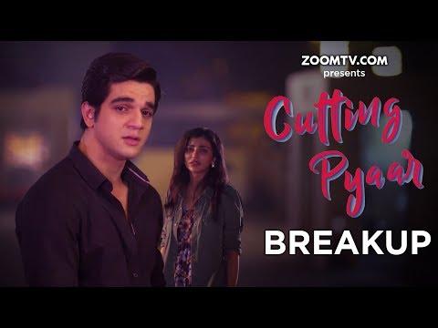 Cutting Pyaar | Episode 1 | Breakup | Original Series | Zoom