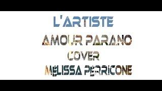 "Video Lartiste ""Amour Parano"" Cover Melissa Par Team Music Art MP3, 3GP, MP4, WEBM, AVI, FLV Mei 2017"