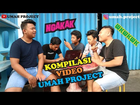 KOMPILASI VIDEO UMAH PROJECT !!! ASLI NGAKAK !!