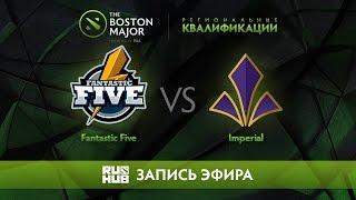 Fantastic Five vs Imperial, Boston Major Qualifiers - Europe [GodHunt, Lex]