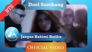 Download lagu Doel Sumbang Jangan Hakimi Hatiku Cipt Dose Hudaya Behind The Scene Mp3