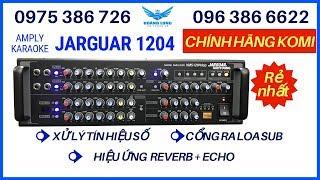 5. Ampli karaoke Jarguar 1204 đầu tiên có reverb & chống hú.LH 0975386726 - 0963866622