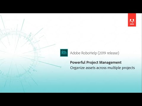Powerful project management - Adobe RoboHelp (2019 release)