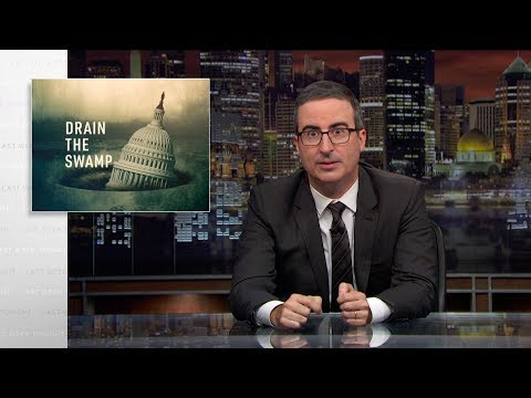 John Oliver on Trump s Promise to Drain the