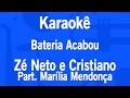Karaokê Bateria Acabou - Zé Neto e Cristiano Part. Marília Mendonça