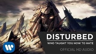 Video Disturbed - Who Taught You How To Hate [Official HD] MP3, 3GP, MP4, WEBM, AVI, FLV Agustus 2018