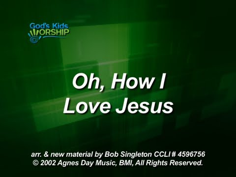 Kids Worship Songs: Oh How I Love Jesus