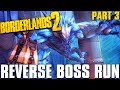 Borderlands 2 Complete Boss Run in Reverse! [Episode 3]