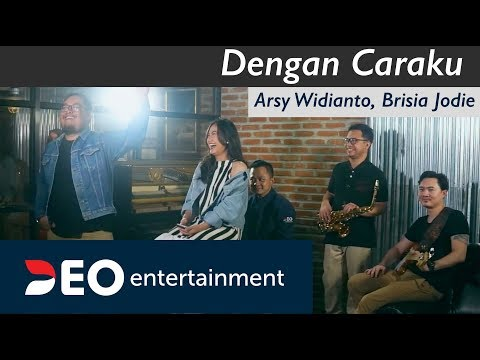 Dengan Caraku - Arsy Widianto, Brisia Jodie At Destudio | Cover By Deo Entertainment