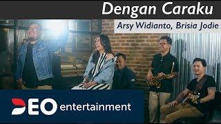 Video Dengan Caraku - Arsy Widianto, Brisia Jodie at Destudio | Cover By Deo Entertainment MP3, 3GP, MP4, WEBM, AVI, FLV Juli 2018