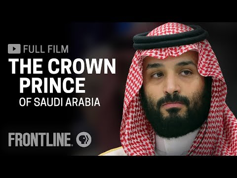 The Crown Prince of Saudi Arabia full film FRONTLINE