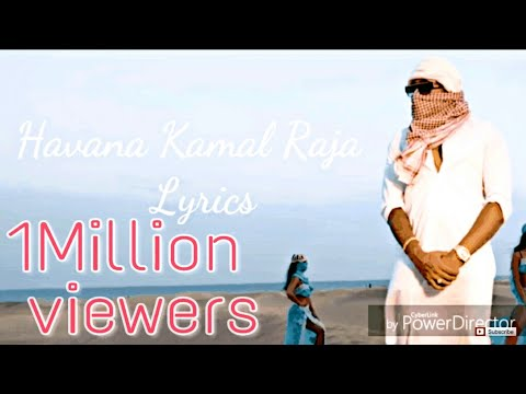 Video Havana song Lyrics Kamal Raja download in MP3, 3GP, MP4, WEBM, AVI, FLV January 2017