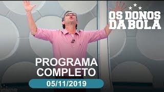 Os Donos da Bola - 05/11/2019 - Programa completo