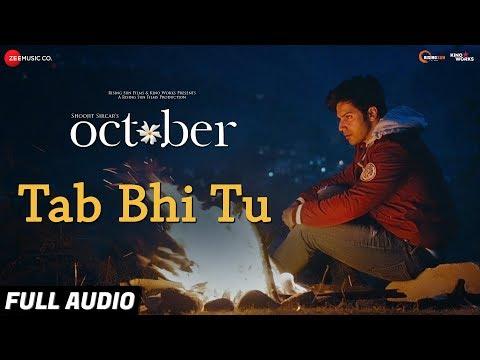 Tab Bhi Tu - Full Audio | October | Varun Dhawan &